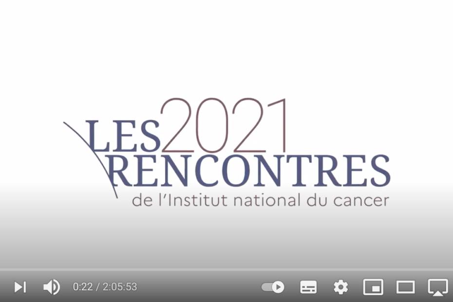 Vidéo rencontres 2021 INCa